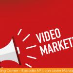Cómo escribir guiones para vídeos y posicionarte con el Vídeo Marketing con Javier Manzaneque