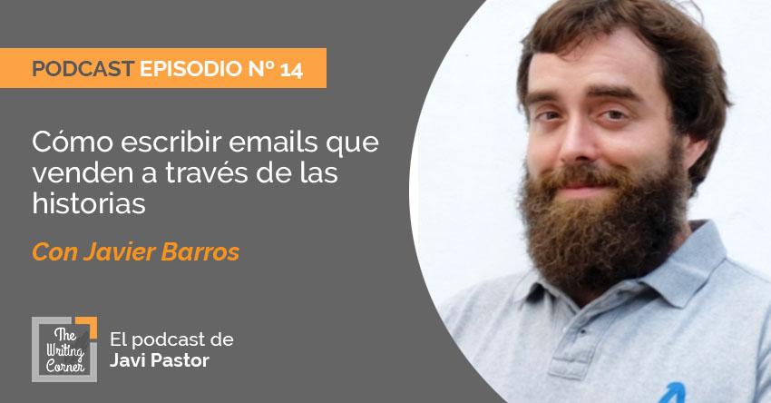 Cómo escribir emails que venden a través de las historias con Javier Barros