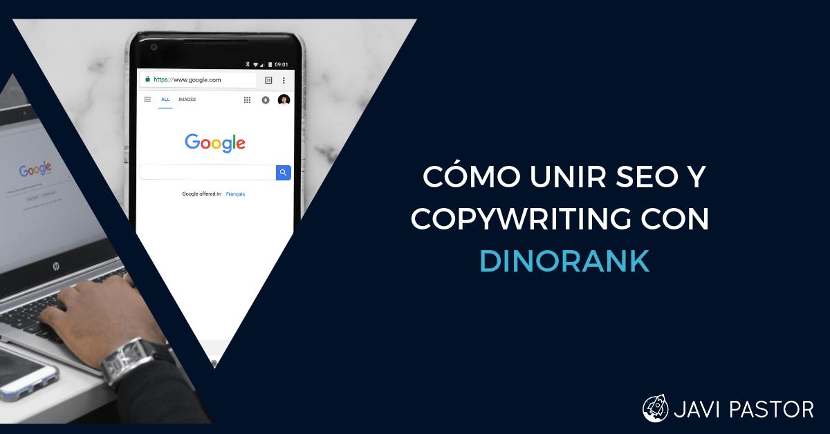 Cómo unir SEO y copywriting con Dinorank