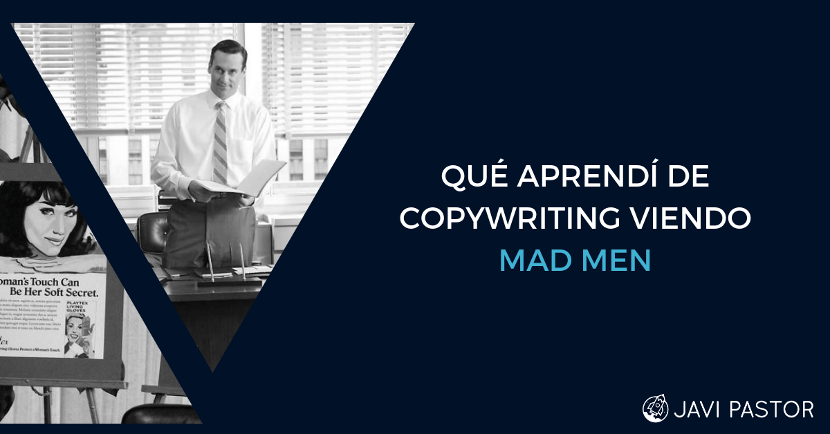 Qué aprendí de copywriting viendo Mad Men