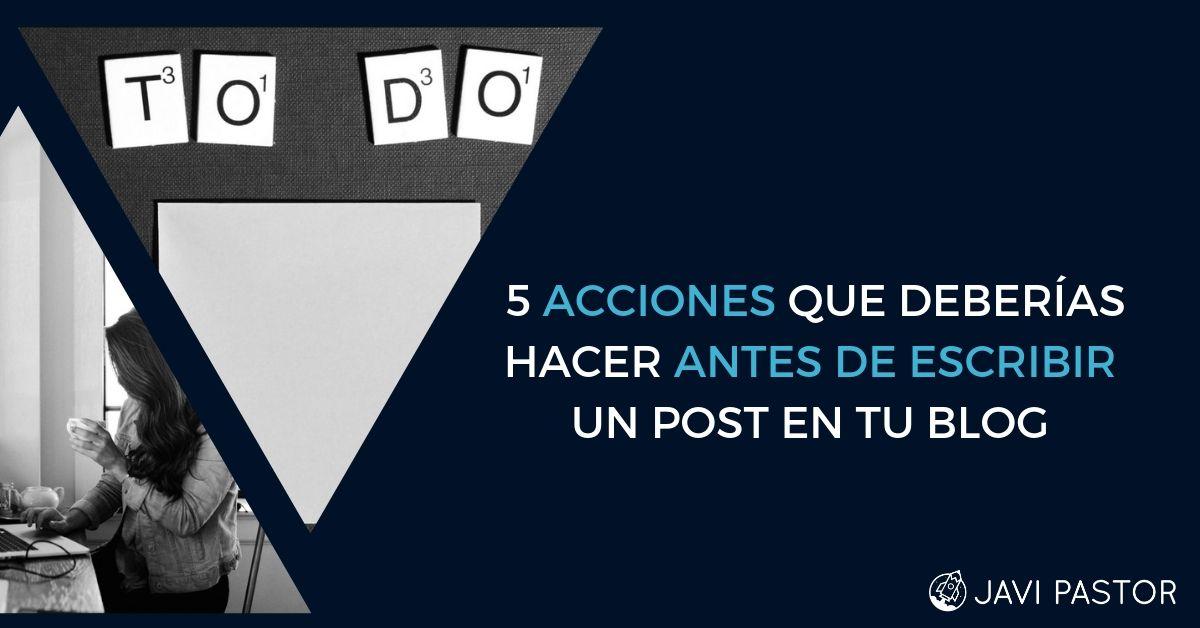 Qué hacer antes de escribir un post