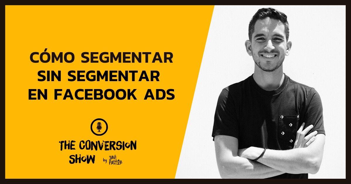 Cómo segmentar en Facebook Ads