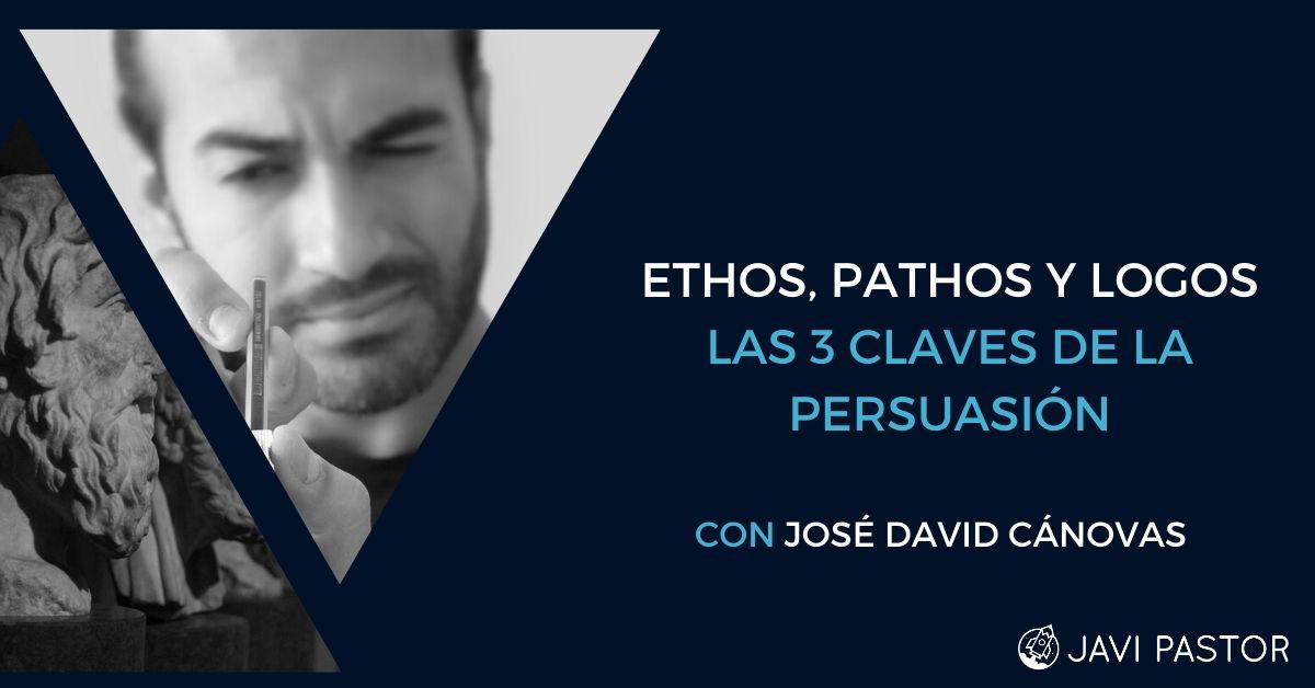 Las claves de la persuasión: Ethos, Pathos y Logos
