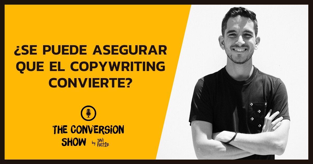 ¿El copywriting asegura las conversiones?