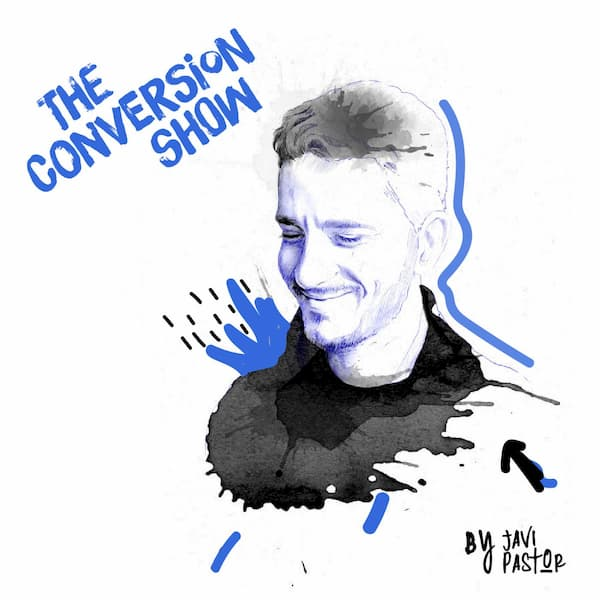 The Conversion Show Podcast de Javi Pastor opt